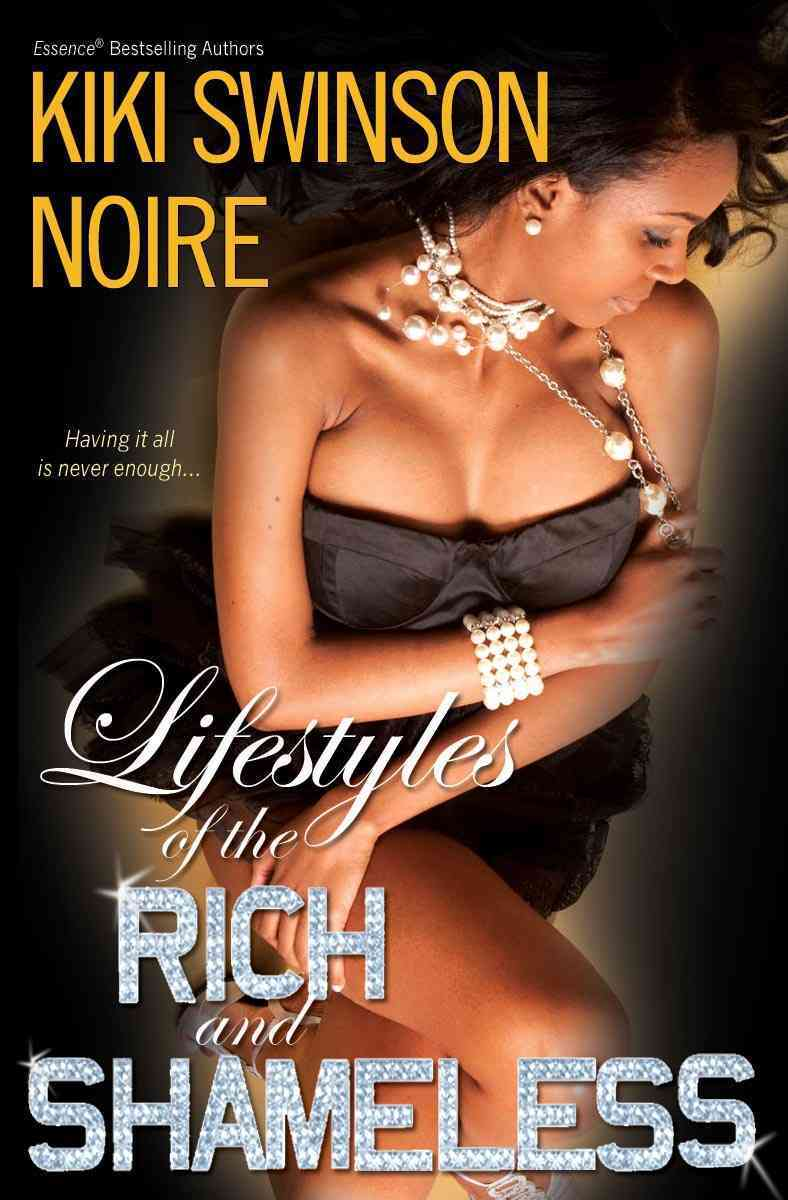 Lifestyles of the Rich and Shameless By Swinson, Kiki/ Noire