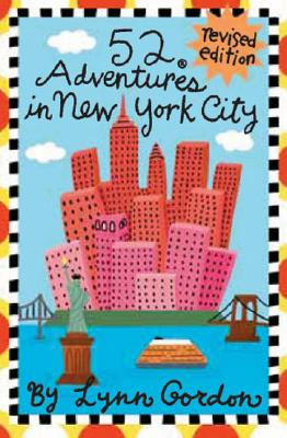 52 Adventures in New York By Gordon, Lynn