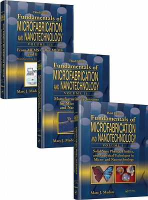 Fundamentals of Microfabrication and Nanotechnology By Madou, Marc J.
