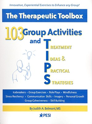 103 Group Activities and Treatment Ideas & Practical Strategies By Belmont, Judith A.